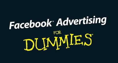 Facebook Ads For Dummies: Set-Up Your First Campaign