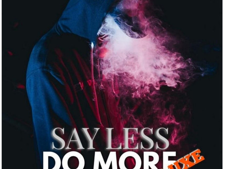 """[NEW MUSIC] JETBLACC MUSIC -""""Say Less Do More Deluxe""""