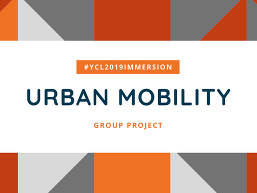 #YCL2019Immersion | Urban Mobility Project presentation