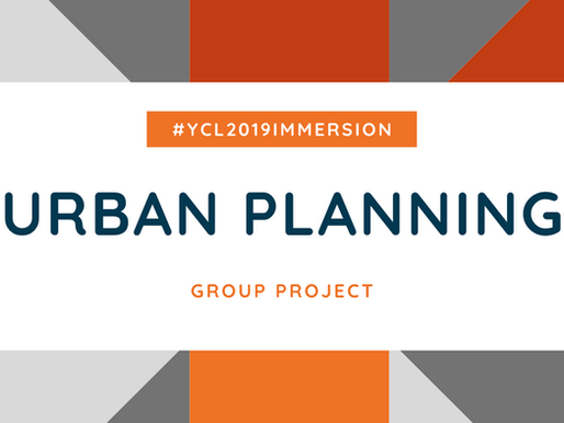 #YCL2019Immersion | Urban Planning Project presentation