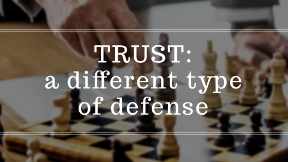 Trust: A Different Type of Defense