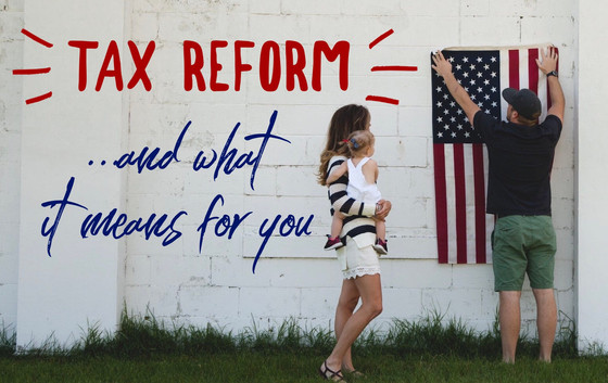 Tax Reform and What it Means for You
