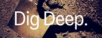 dig deep.png
