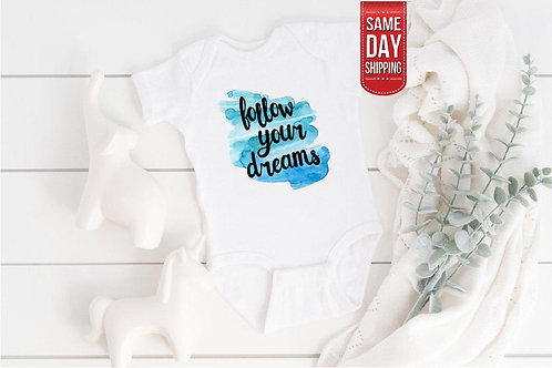 Follow Your Dreams Baby Quote BabyGrow Baby vest Inspirational Baby Onesie, Same
