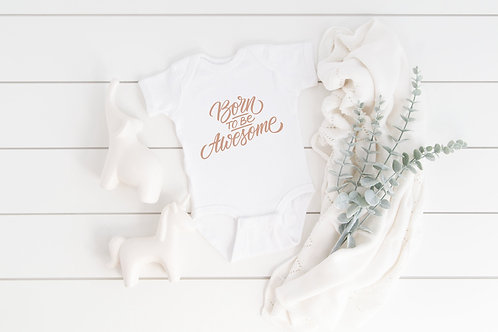 Born To Be Awesome Baby Onesie Bodysuit