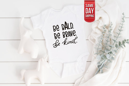 Be Brave Be Kind Baby Bodysuit, Cute Newborn gift Babysuit, Custom Onesie, Onesi