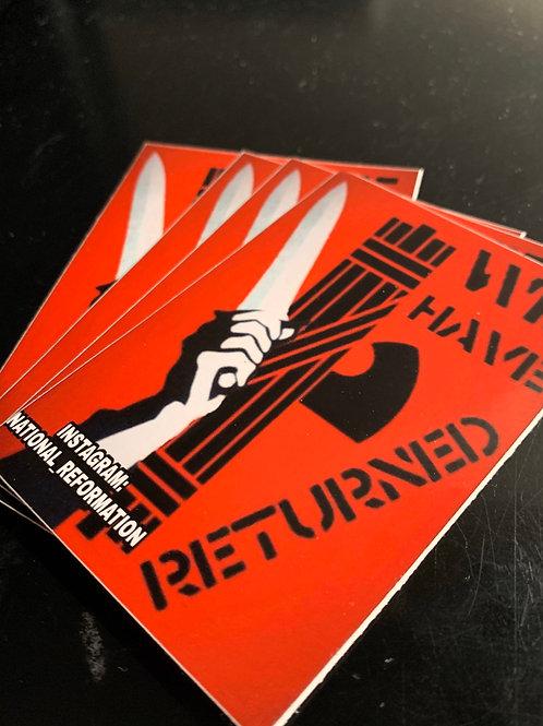 """""""We Have Returned"""" Sticker"""