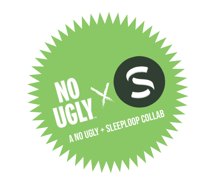 No Ugly x Sleep Loop
