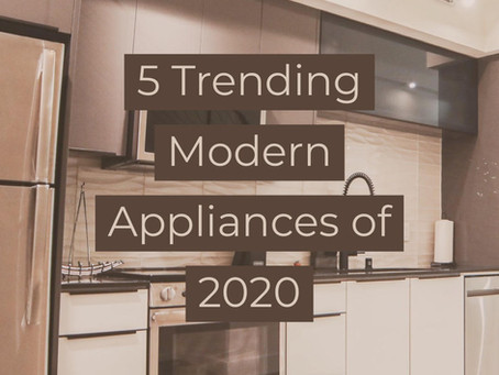 5 Trending Modern Appliances of 2020