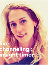 Live Channeling Event On Insight Timer! April 25th 9:15pm CET