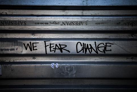 We Fear Change