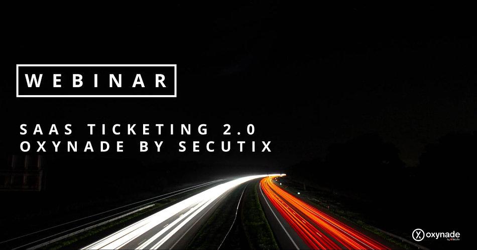 SaaS Ticketing 2.0 | Oxynade by SecuTix