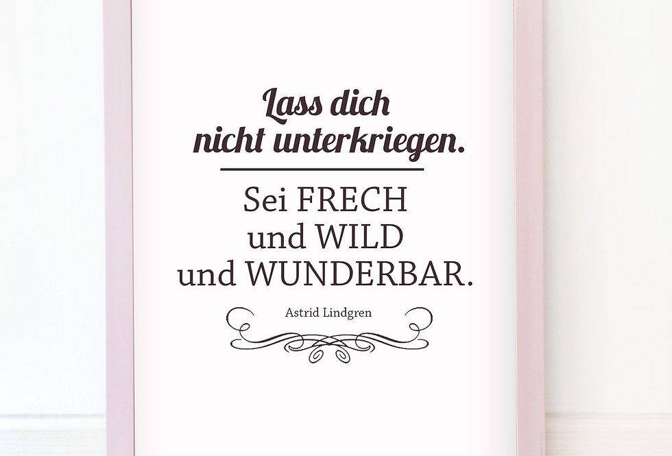Kunstdruck, Print - Frech und Wild