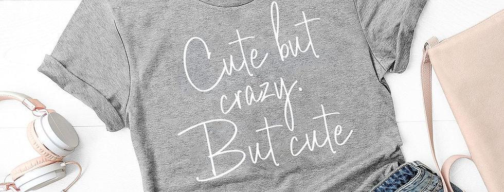T-Shirt -Cut but crazy
