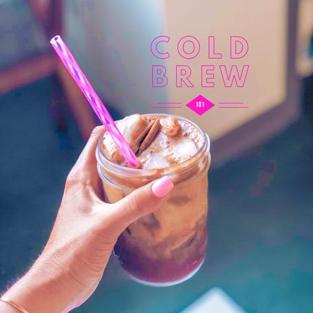 Cold Brew 101