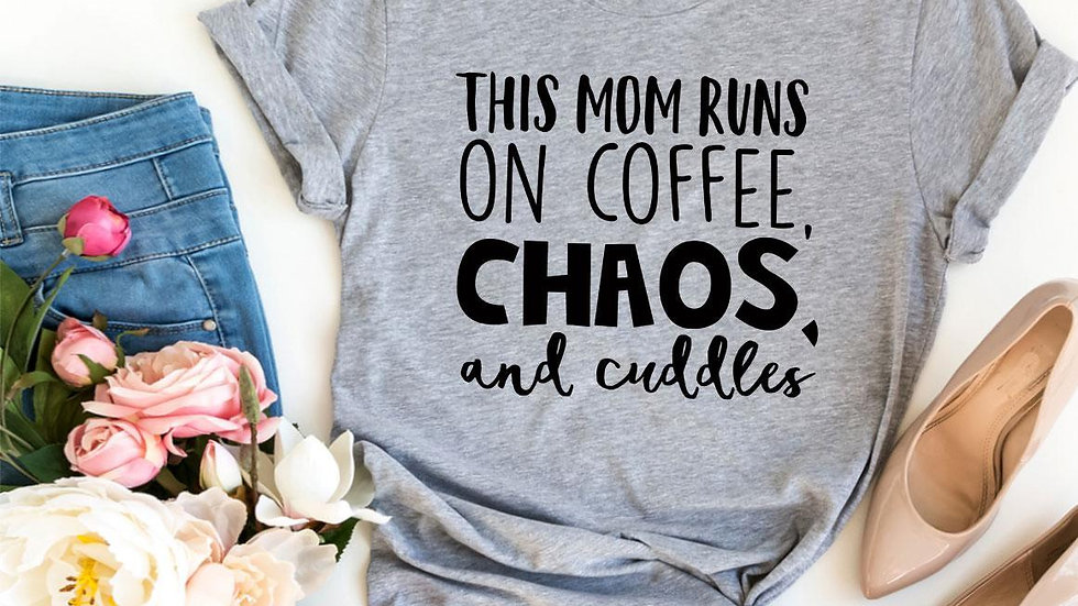 This Mom Runs On Coffee, Chaos, & Cuddles T-shirt