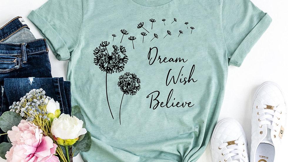 Dream Wish Believe T-shirt