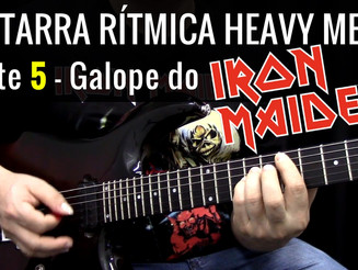 Guitarra Rítmica Heavy Metal - Parte 5 - Galope no estilo Iron Maiden