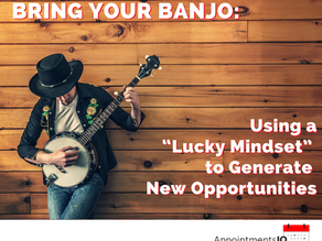 """Bring Your Banjo: Using a """"Lucky Mindset"""" to Generate New Opportunities"""