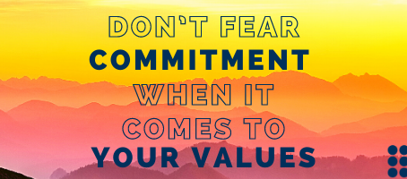 Committing to Your Core Values.