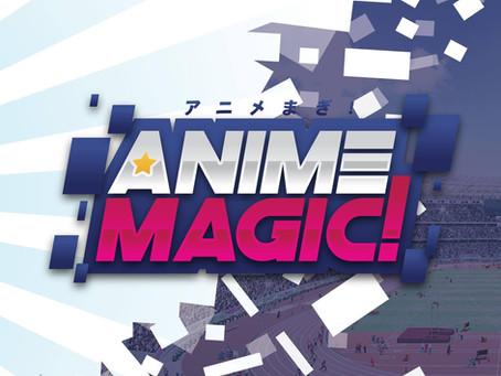 Anime Magic 2021 Review