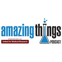 Amazing Things Podcast Presented by United for Medical Research
