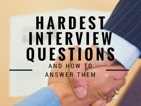 The Hardest Interview Questions & How to Answer Them