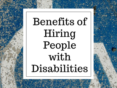 Benefits of Hiring People with Disabilities