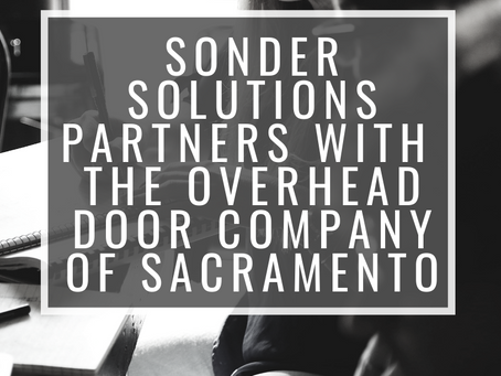 sonder SOLUTIONS Partners with The Overhead Door Company of Sacramento