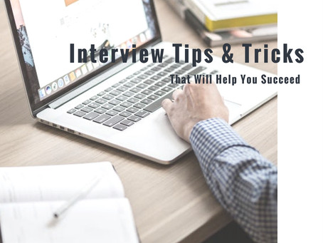 You Need These Interview Tips & Tricks
