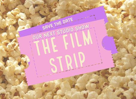 """The Film Strip"" Student Show 16th November 2019"