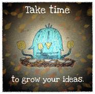 Grow Your Ideas.JPG