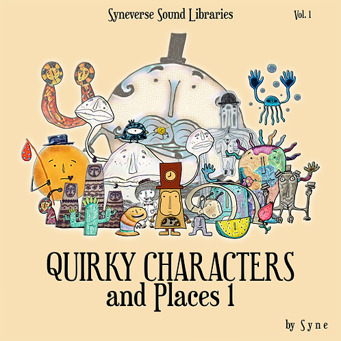 Syneverse Sound Libraries Vol. 1: Quirky Characters and Places 1
