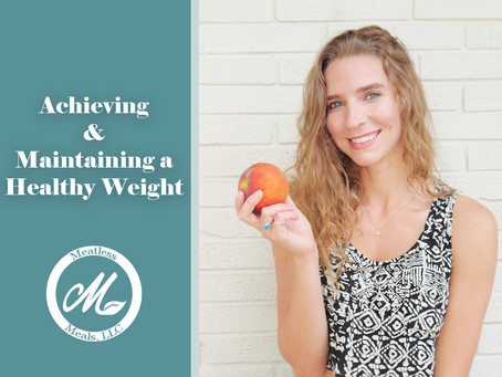 Achieving & Maintaining a Healthy Weight