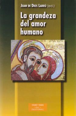 La grandeza del amor humano