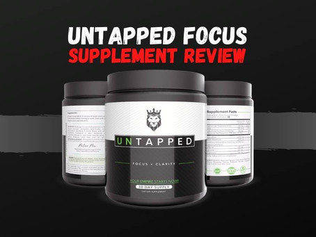 Untapped Focus Supplement Review [Honest Review]