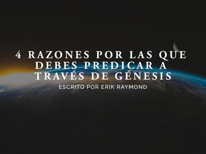 4 razones por las que debes predicar a través de Génesis