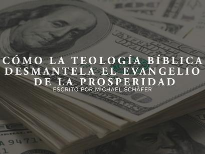 Cómo la teología bíblica desmantela el evangelio de la prosperidad