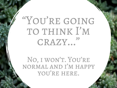 Myth: My Therapist Probably Thinks I'm Crazy; FALSE!!