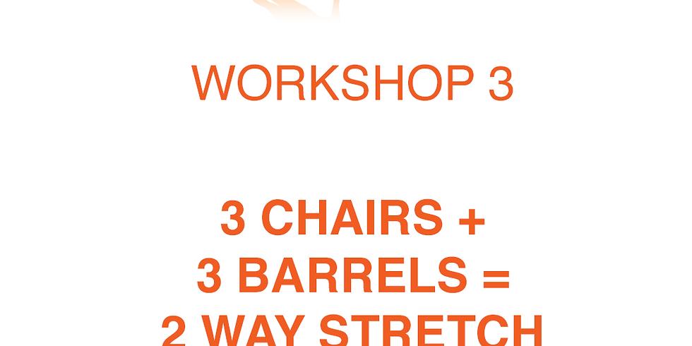 3 CHAIRS + 3 BARRELS = 2 WAY STRETCH