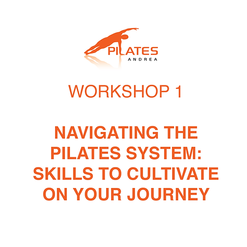 May 18, 9am-1pm, Navigating the Pilates System: Skills to Cultivate Your Journey
