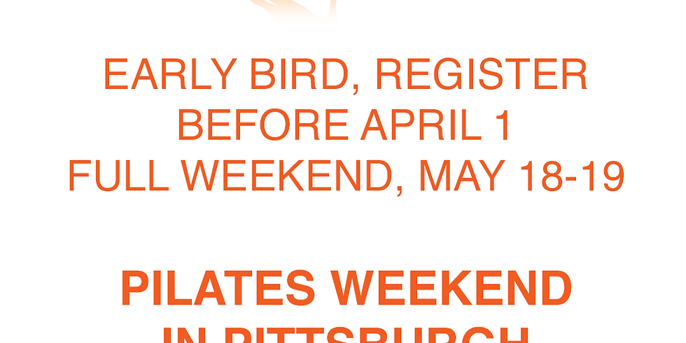 EARLY BIRD - PILATES ANDREA - WEEKEND IN PITTSBURGH