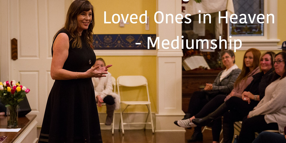 Connecting to Your Loved Ones in Heaven - Mediumship