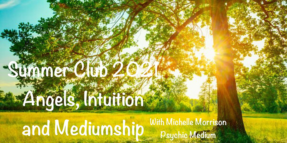 Summer Club 2021 Angels, Intuition and Mediumship