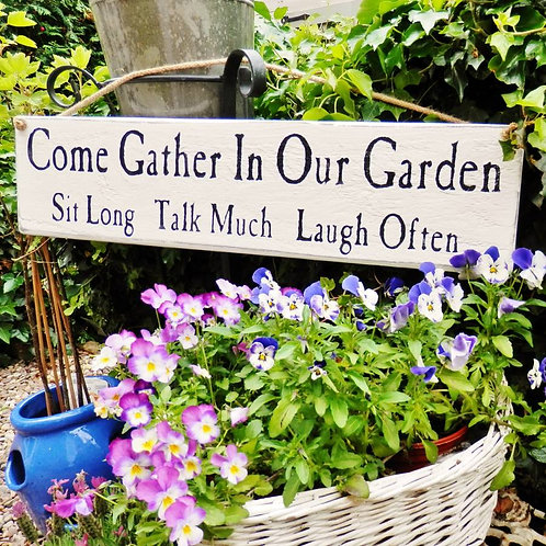 Come Gather In Our Garden Wooden Sign