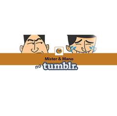 Mister & Mano no Tumblr