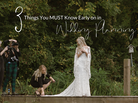 3 Things You MUST Know Early in Wedding Planning