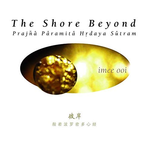 Heart Sutra: The Shore Beyond
