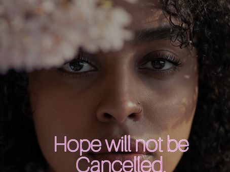 HOPE WILL NOT BE CANCELLED!