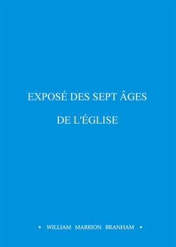 EXPOSE DES 7 AGES DE L'EGLISE